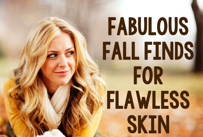 FAbulous fall finds for flawless skin