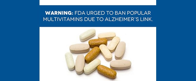 FDA urged to ban popular multivitamins due to strong evidence linking certain minerals to brain deterioration and Alzheimer's – is yours one of them?