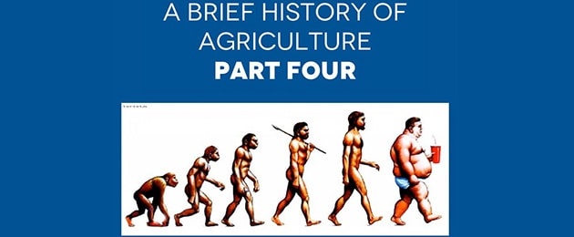 A Brief History of Agriculture, Part IV – Making Rich Food Choices for your Optimal Life