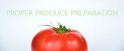 Proper Produce Preparation
