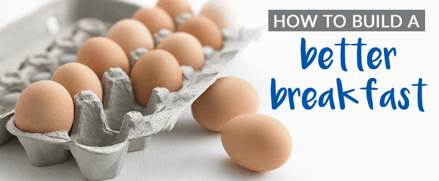 How To Build a Better Breakfast!