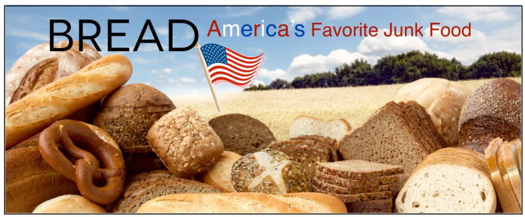 Bread: America's Favorite JUNK Food