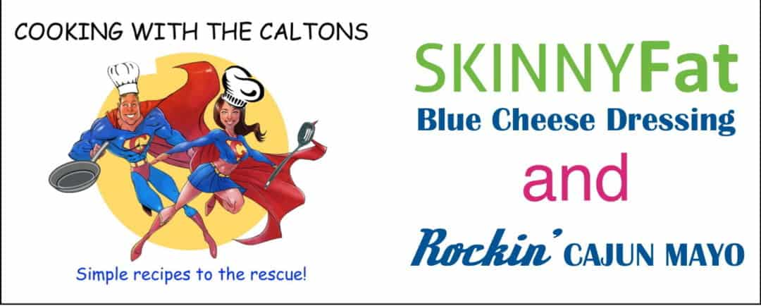 Cooking With The Caltons – SKINNYFat Blue Cheese & Cajun Dip