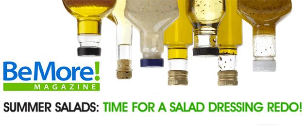BeMore Magazine: Summer Salad Dressing Redo!
