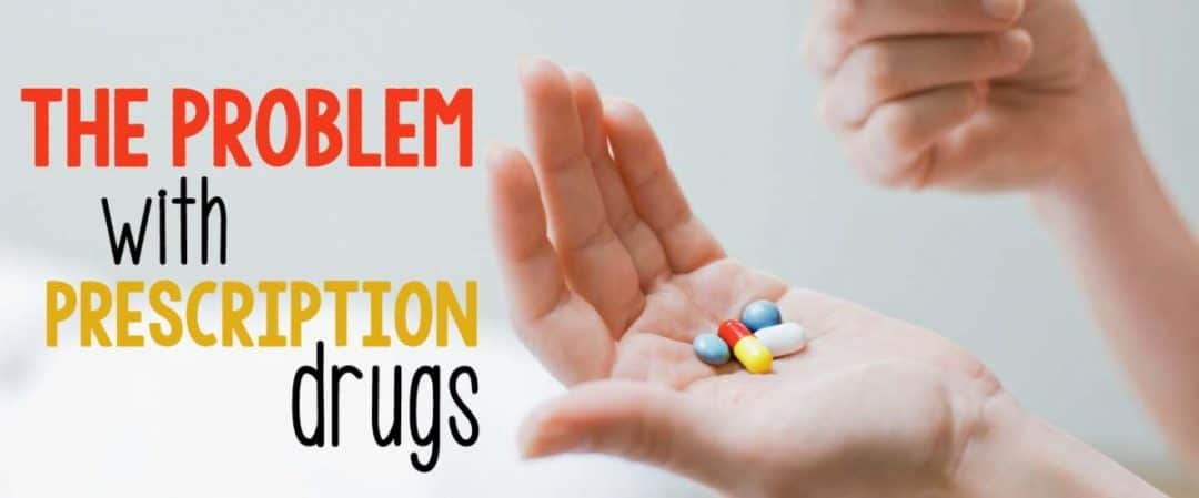 The Problem with Prescription Drugs