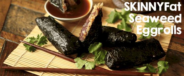 SKINNYFat Seaweed Eggrolls (low carb!)