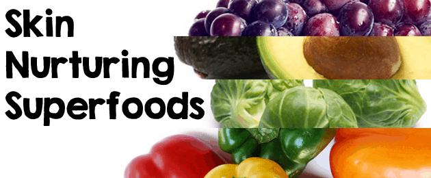 Skin Nuturing Superfoods