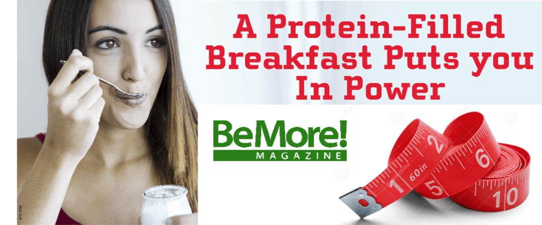A Protein-Filled Breakfast Puts You in Power!