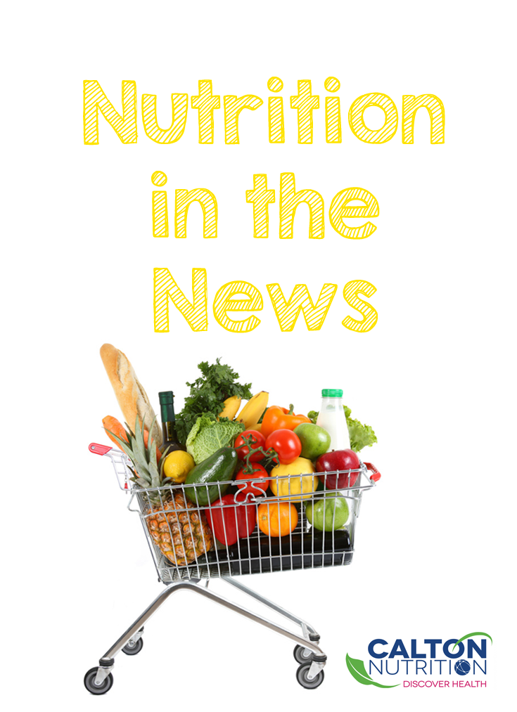 Nutrition in the News #caltonnutrition