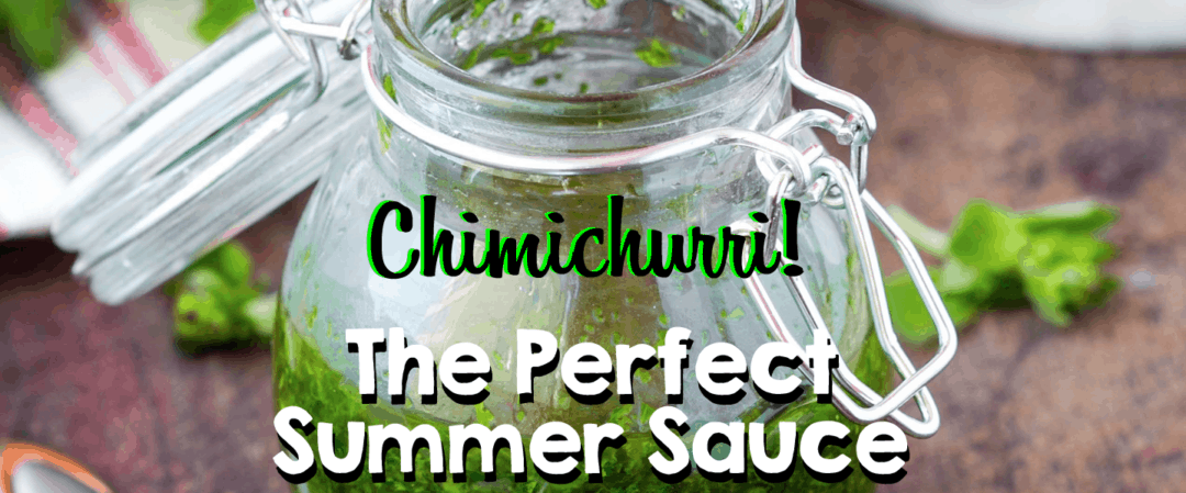 Chimichurri: The Perfect Summer Sauce