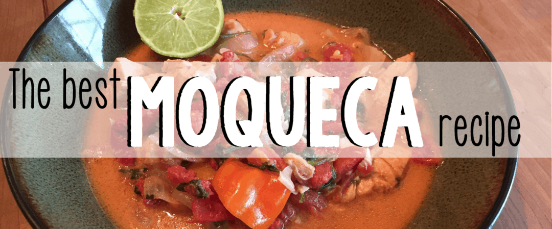 The Best Moqueca Recipe