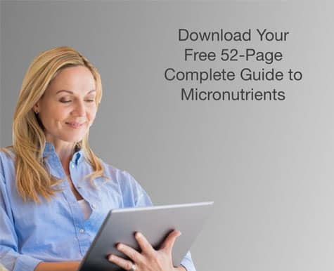 Download Your Free 52 Page Complete Guide To Micronutrients
