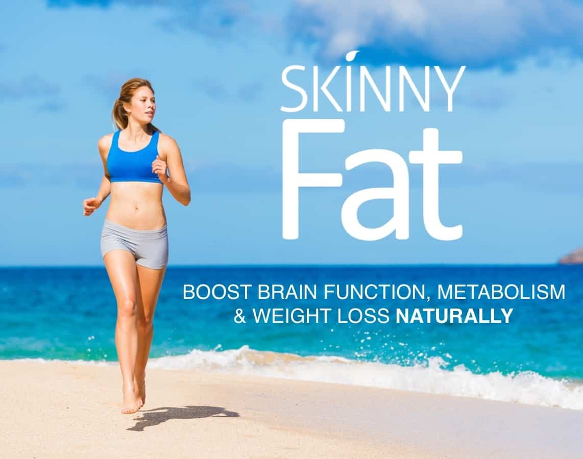 Skinny Fat - Boost brain function, metabolism, and weight loss naturally