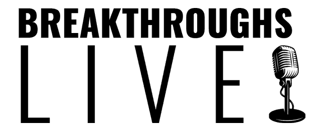 BREAKTHROUGHS Live + $600 Giveaway