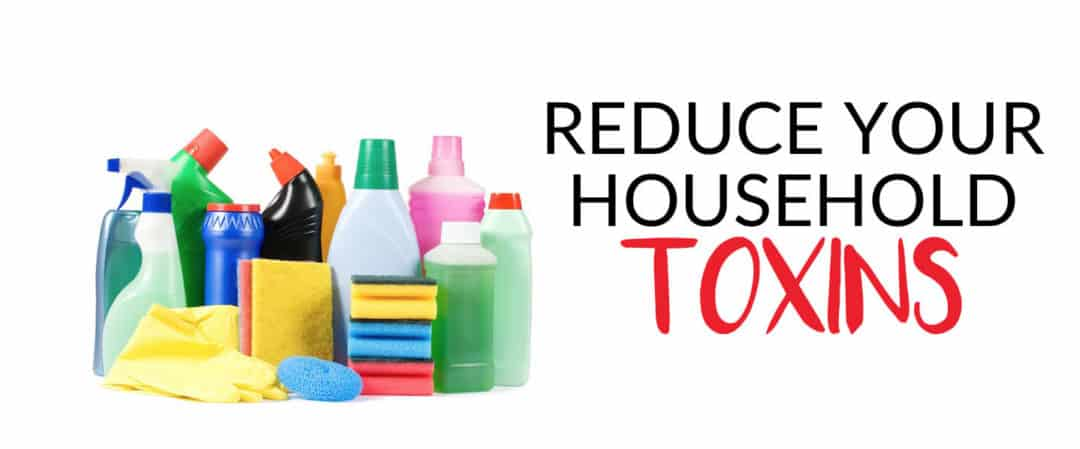 Reduce Your Household Toxins – Send us your questions!