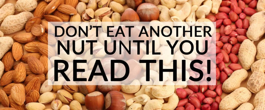 Don't eat another nut before reading this!