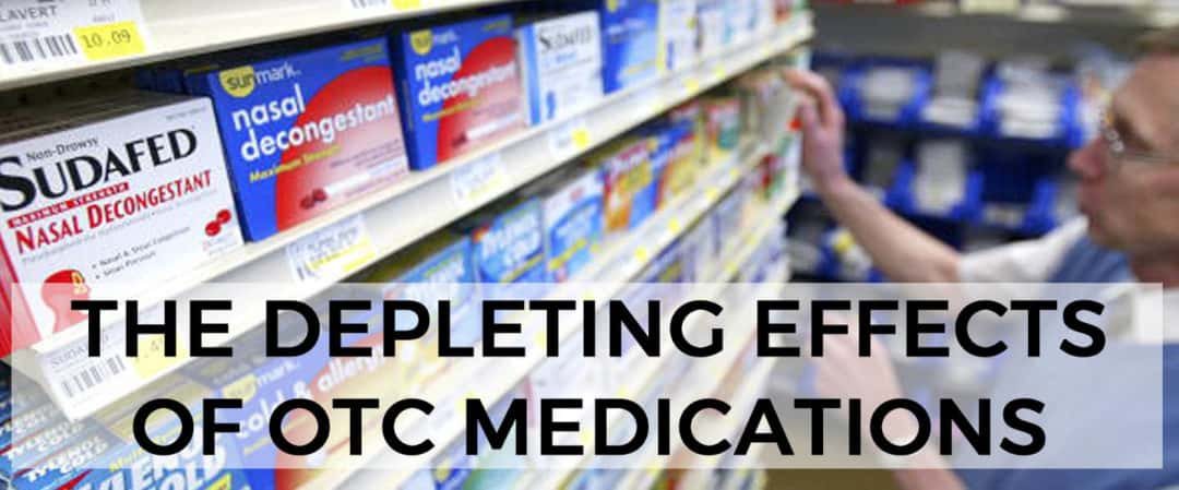 The Depleting Effects of Over-The-Counter Medications