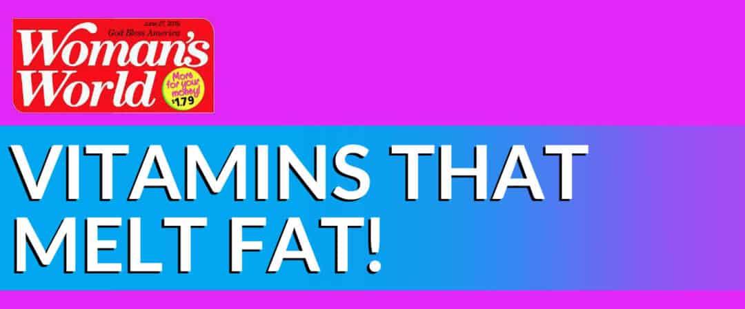 Vitamins That Melt Fat?