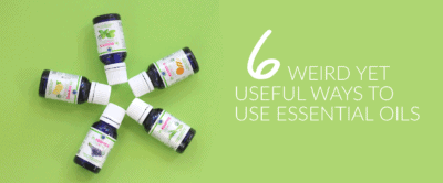 6 Weird Yet Useful Ways to Use Essential Oils