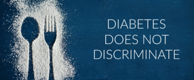 Diabetes Does Not Discriminate