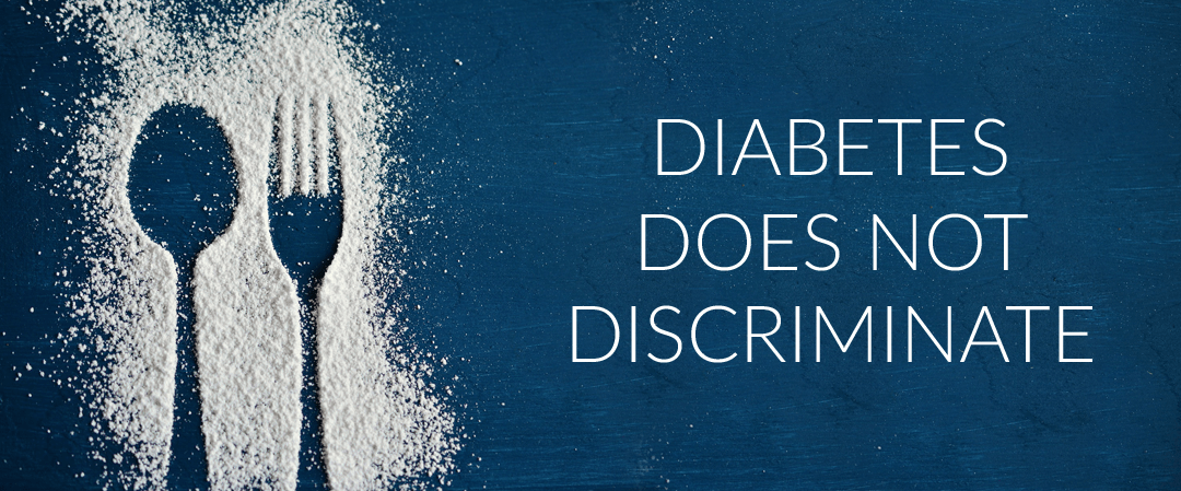 Diabetes Does Not Discriminate