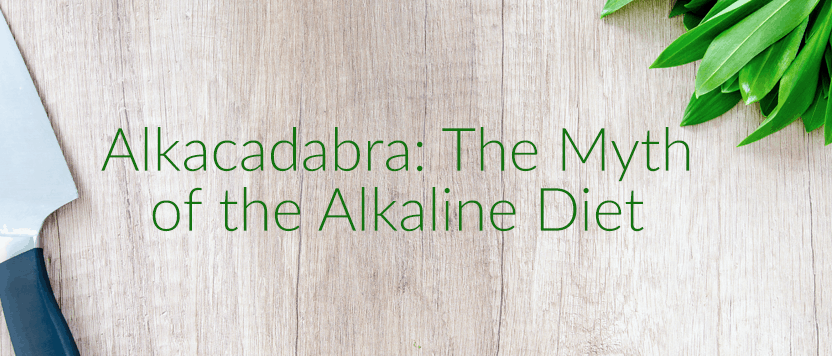 Alkacadabra: The Myth of the Alkaline Diet