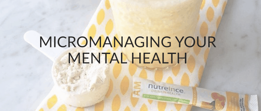 Micromanaging Your Mental Health