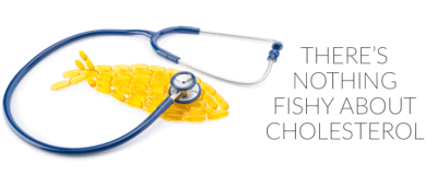 There's Nothing Fishy about Cholesterol