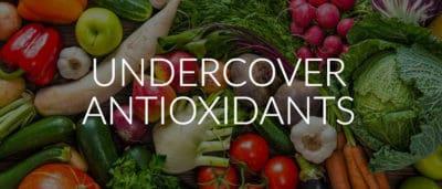 Undercover Antioxidants