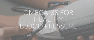 Omega-3s for Healthy Blood Pressure