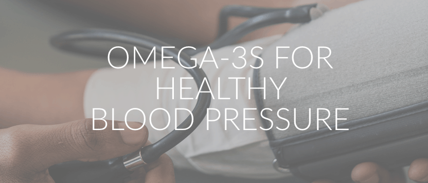 Omega 3s for healthy blood pressure
