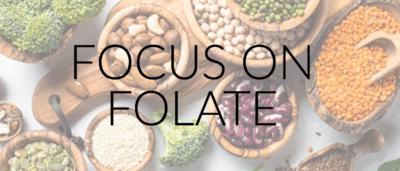 Focus on Folate (Vitamin B9)