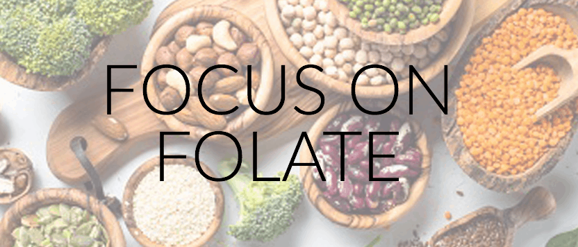 Focus on Folate (Vitamin B9)