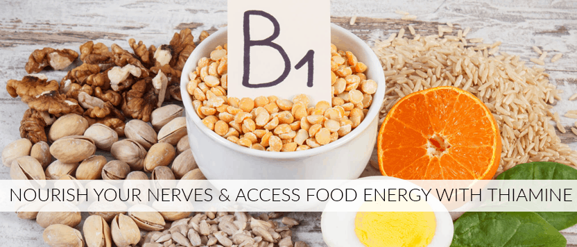 Nourish your Nerves & Access Food Energy with Thiamine (Vitamin B1)