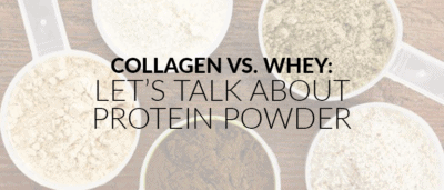 Collagen vs Whey: Let's Talk about Protein Powder