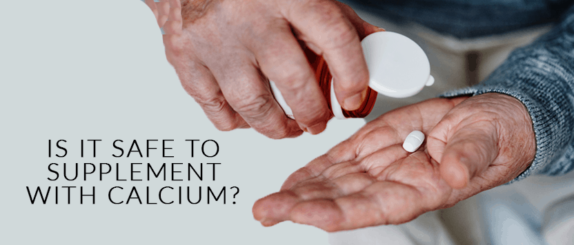 Is It Safe To Supplement With Calcium?