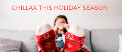 Chillax This Holiday Season